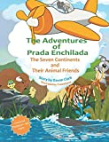 img - for The Adventures of Prada Enchilada: The Seven Continents and Their Animal Friends book / textbook / text book