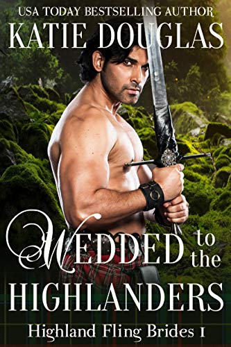 Wedded to the Highlanders (Highland Fling Brides Book 1)