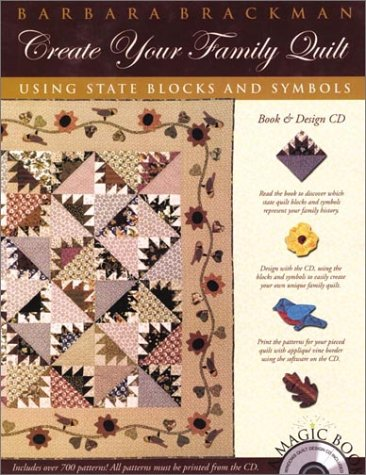 Create Your Family Quilt: Using State Blocks and Symbols (Book & Design CD)