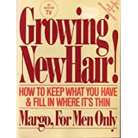 Growing New Hair: How to Keep What You Have and Fill in Where it's Thin