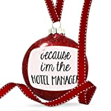 Christmas Decoration Because I'm The Hotel Manager Funny Saying Ornament