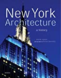 New York Architecture: A History (Universe Architecture Series)
