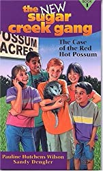The Case of the Red Hot Possum (New Sugar Creek Gang Books)