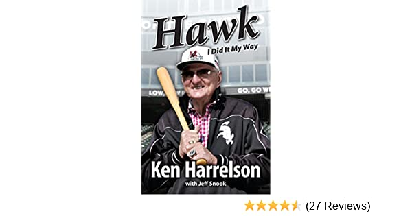 Amazoncom Hawk I Did It My Way Ebook Ken Harrelson Kindle Store