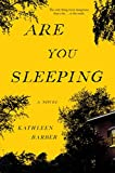 Book cover from Are You Sleeping: A Novel by Kathleen Barber