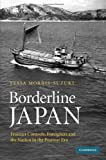 img - for Borderline Japan: Foreigners and Frontier Controls in the Postwar Era book / textbook / text book