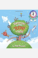Tomorrow Is Near But Today Is Here: (Children's books about Anxiety/Sleep disorders/ADHD/Stress Relief/Worry, Picture Books, Preschool Books, Ages 3 ... Kindergarten Books, Ages 4 8) (Mindful Mia) Paperback