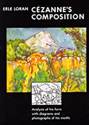 Cézanne's Composition: Analysis of His Form with Diagrams and Photographs of His Motifs, Third edition