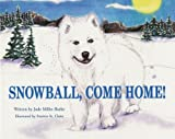 img - for Snowball, Come Home! book / textbook / text book