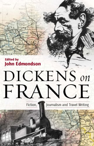 Dickens on France: Fiction, Journalism, and Travel pdf