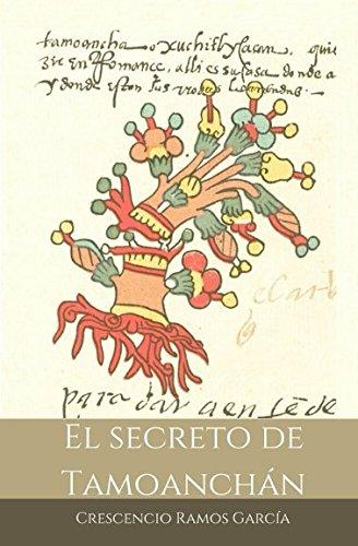 El Secreto de Tamoanchan (Spanish Edition) [Crescencio Ramos] (Tapa Blanda)