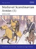 Medieval Scandinavian Armies (1): 1100-1300: 1100-1300 Pt. 1 (Men-at-Arms)