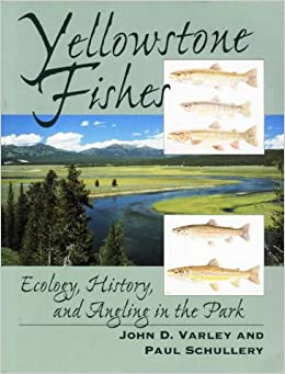 Book Yellowstone Fishes: Ecology, History, And Angling In The Park