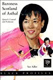 img - for Baroness Scotland of Asthal Queen's Counsel and Politician (Black Profiles) by Adler, Sue (2008) Hardcover book / textbook / text book