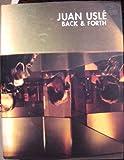 : Juan Uslé: Back & forth : IVAM Centre del Carme, 3 octubre 1996 - 5 enero 1997 (Spanish Edition)