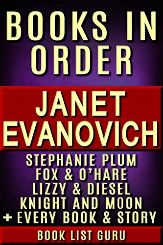 Janet Evanovich Books in Order: Stephanie Plum series, Stephanie Plum short stories, Lizzy and Diesel books, Fox and O'Hare books, Knight and Moon, all ... and nonfiction (Series Order Book - Hare O Hours