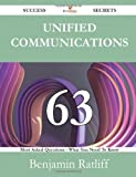 Unified Communications 63 Success Secrets - 63 Most Asked Questions on Unified Communications - What You Need to Know, Benjamin Ratliff, 1488524912