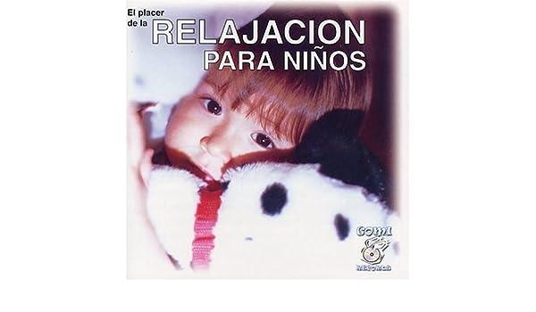 Various Artists, Enrique Arron, El Placer de la Relajacion Para Niños - Relajacion Para Ninos...El Placer de la - Amazon.com Music