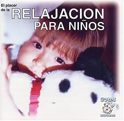 Various Artists, Enrique Arron, El Placer de la Relajacion Para Niños - Relajacion Para Ninos...El Placer de la - Amazon.com Music