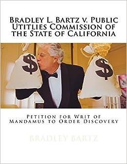 Bradley L  Bartz v  Public Utitlies Commission of the State