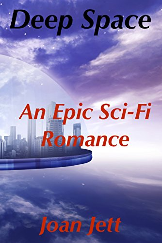 Deep Space: An Epic Sci-Fi Romance