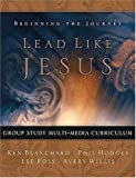 img - for Lead Like Jesus Group Study Multi-media Curriculum: Beginning the Journey book / textbook / text book