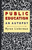 img - for Public Education: An Autopsy book / textbook / text book
