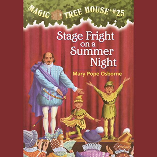 Magic Tree House, Book 25: Stage Fright on a Summer Night (Cd Fright Night)