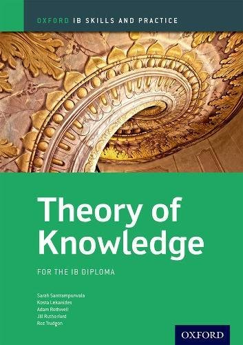 IB Theory of Knowledge Skills and Practice: Oxford IB Diploma Program