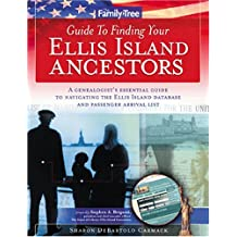 The Family Tree Guide to Finding Your Ellis Island Ancestors