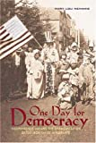 One Day for Democracy : Independence Day and the Americanization of Iron Range Immigrants, Nemanic, Mary Lou, 0821417304