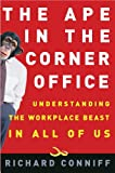 The Ape in the Corner Office, Richard Conniff, 140005219X
