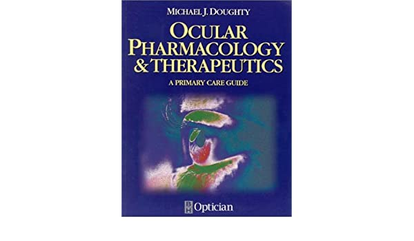Ocular Pharmacology and Therapeutics: A Primary Care Guide
