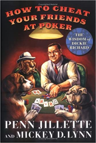 How To Cheat Your Friends At The Wisdom Of Dickie Richard Penn Jillette Mickey D Lynn  Amazon Com Books