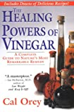 The Healing Powers of Vinegar, Cal Orey, 157566609X