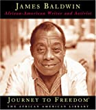 img - for James Baldwin: African-American Writer and Activist (Journey to Freedom: The African American Library) book / textbook / text book
