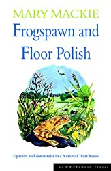 Frogspawn and Floor Polish: Upstairs and Downstairs in a National Trust House (Summersdale travel)