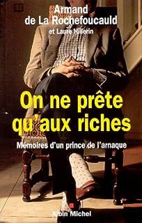 On ne prête qu'aux riches : mémoires d'un prince de l'arnaque, Sosthènes, Armand