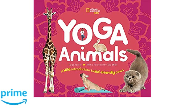 Yoga Animals: Playful Poses for Calming Your Wild Ones ...