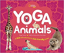 Yoga Animals: A Wild Introduction to Kid-Friendly Poses ...