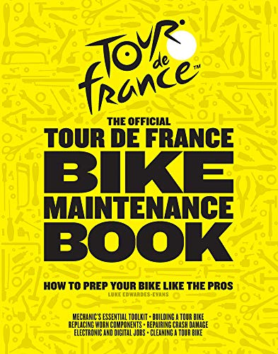 Pdf Outdoors The Official Tour de France Bike Maintenance Book: How to Prep Your Bike Like the Pros