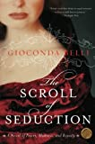 img - for The Scroll of Seduction: A Novel of Power, Madness, and Royalty book / textbook / text book