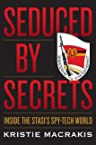 img - for Seduced by Secrets: Inside the Stasi's Spy-Tech World book / textbook / text book