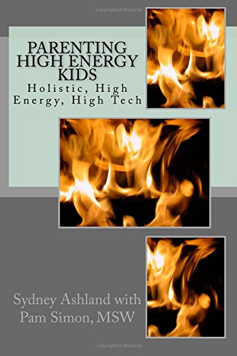 Download Parenting High Energy Kids: Holistic, High Energy, High Tech pdf