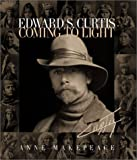 img - for Edward S. Curtis: Coming to Light book / textbook / text book