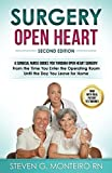 Surgery Open Heart: A Surgical Nurse Guides You Through Open Heart Surgery