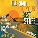 The Road to Your Best Stuff | Mike Williams
