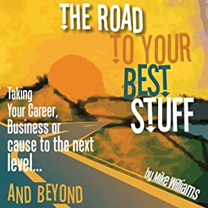 The Road to Your Best Stuff Audiobook