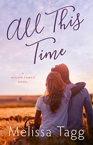 All This Time (Walker Family Book 4) by [Tagg, Melissa]