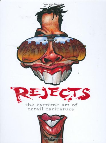 Read Online REJECTS: the Extreme Art of Retail Caricature pdf